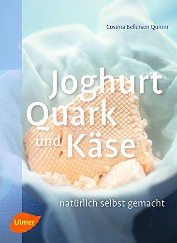 joghurt quark und k se nat rlich selbst gemacht ean 9783800176502 kaese selber. Black Bedroom Furniture Sets. Home Design Ideas