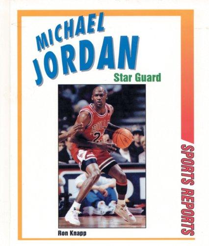 Michael Jordan: Star Guard (Sports Reports)