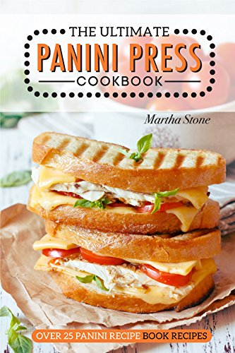 The Ultimate Panini Press Cookbook - Over 25 Panini Recipe Book Recipes: The Only Panini Maker Cookbook You Will Ever Need (Prestige Griddle compare prices)
