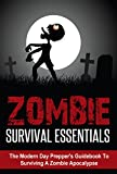 Zombie Survival Essentials - The Modern Day Preppers Guidebook to Surviving a Zombie Apocalypse  Zombie Preparedness Tips for the Common Folk (Zombie ... Zombie Apocalypse, Zombie Rules, Zombies)