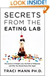 Secrets From the Eating Lab: The Scie...