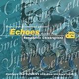 Echoes: Symphonic Celebrations, Vol. 4