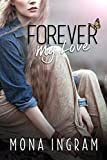 Forever My Love (The Forever Series Book 4)