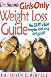 Dr. Susan's Girls-Only Weight Loss Guide: The Easy, Fun Way to Look and Feel Good! [Paperback]