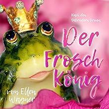 Der Froschkönig: Nach den Gebrüdern Grimm Hörbuch von  Gebrüder Grimm Gesprochen von: Marianne Adorf