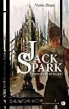 Le cas Jack Spark, tome 4 : Printemps humain par Dixen