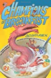 Champions of Breakfast (The Cold Cereal Saga)