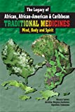 The Legacy of African, American & Caribbean Traditional Medicines - Mind, Body, and Spirit (9769518875) by Henry Lowe