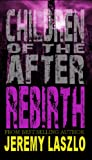 Children of the After: REBIRTH: A Dystopian Thriller Novel