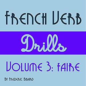 French Verb Drills Featuring the Verb Faire Audiobook