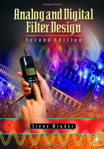 Analog and Digital Filter Design, Second Edition (EDN Series for Design Engineers)