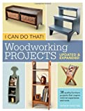 img - for I Can Do That! Woodworking Projects - Updated and Expanded book / textbook / text book