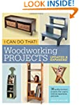 I Can Do That!  Woodworking Projects...