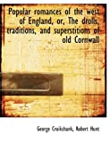 Popular romances of the west of England, or, The drolls, traditions, and superstitions of old Cornwa (1116864045) by Cruikshank, George