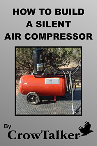 HOW TO MAKE A SILENT AIR COMPRESSOR