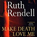 Make Death Love Me Audiobook by Ruth Rendell Narrated by Ric Jerrom