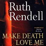 Make Death Love Me | Ruth Rendell