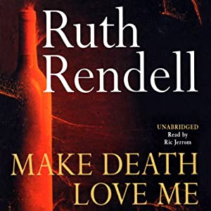 Make Death Love Me | [Ruth Rendell]