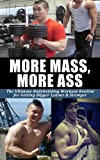 img - for More Mass, More Ass: The Ultimate Vince Yuen Bodybuilding Workout Routine for Getting Bigger Leaner & Stronger (Body building, weightlighting, health & ... stronger, workout routine, building muscle) book / textbook / text book