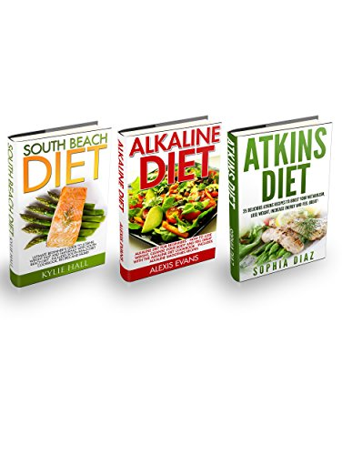 South Beach, Alkaline & Atkins Diet Box Set: Ultimate Beginner's Guide To Losing Weight Fast And Naturally With South Beach Diet - Includes South Beach Diet Cookbook, Recipes And More! PDF