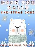 Deck The Halls Christmas Song- Christmas Music For Kids