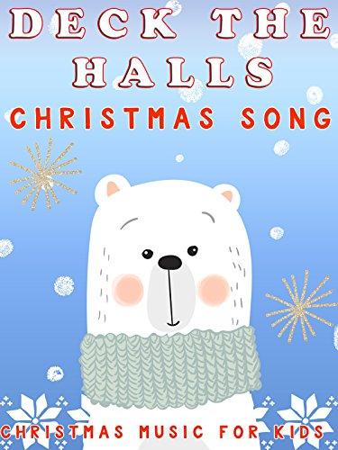 Deck The Halls Christmas Song- Christmas Music For Kids