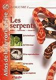 Atlas de la terrariophilie - Volume 1 (NE): Les Serpents
