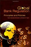 Heidi Mandanis Schooner Regulation of Global Banking: Principles and Policies