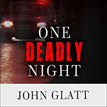 One Deadly Night (       UNABRIDGED) by John Glatt Narrated by Gildart Jackson