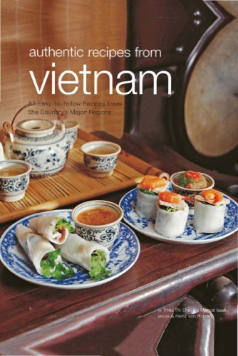 Authentic Recipes From Vietnam (Authentic Recipes Series) by Trieu Thi Choi