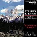 Vanishing Raven Audiobook by Stephen B. Smart Narrated by Rusty Nelson