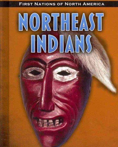 Northeast Indians (Heinemann InfoSearch) Northeast Indians