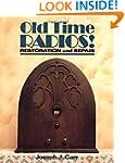Old Time Radios! Restoration and Repair
