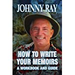 HOW TO WRITE YOUR MEMOIRS–A WORKBOOK AND GUIDE