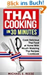 Thai Cooking in 30 Minutes: Cook Deli...