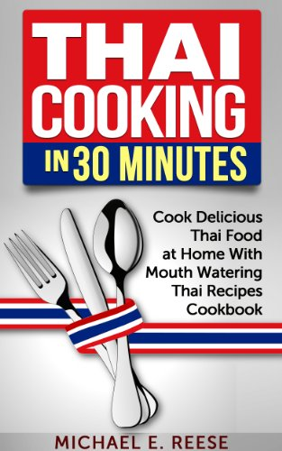 Thai Cooking In 30 Minutes by Michael E. Reese ebook deal