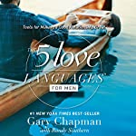 The 5 Love Languages for Men: Tools for Making a Good Relationship Great | Gary Chapman