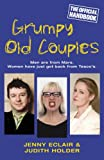 Grumpy Old Couples: Men are from Mars. Women have just got back from Tesco¿s Jenny Eclair