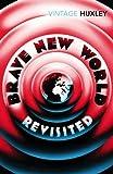 Aldous Huxley Brave New World Revisited