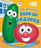 Bob and Larry's Book of Prayers (A VeggieTales Book)