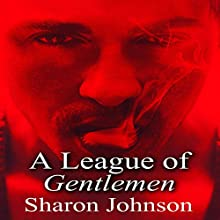 A League of Gentlemen: The Gentlemen's League, Book 1 Audiobook by Sharon Johnson Narrated by Gaius M. Thynne