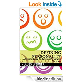 Defining Personality: A Simple Guide To Defining Personality Disorders