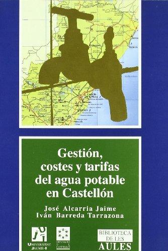 Gestión, costes y tarifas  del agua potable en  Castellón (Biblioteca de les Aules)