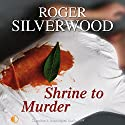 Shrine to Murder Audiobook by Roger Silverwood Narrated by Gordon Griffin