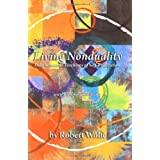 Living Nonduality: Enlightenment Teachings of Self-Realizationby Robert Wolfe