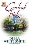 Central Park (The Austen Series, Book 3) (0736908730) by Smith, Debra White