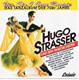 Hugo Strasser Hugo Strasser und sein Tanzorchester (CD Album, 16 Tracks) Yellow river / Save your kisses for me / Rivers of babylon / Yes sir, I can boogie / Mamy blue / Is this the way to Amarillo / Viva espana u.a.