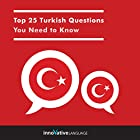 Top 25 Turkish Questions You Need to Know Hörbuch von  Innovative Language Learning LLC Gesprochen von:  Innovative Language Learning LLC