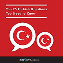 Top 25 Turkish Questions You Need to Know | Livre audio Auteur(s) :  Innovative Language Learning LLC Narrateur(s) :  Innovative Language Learning LLC