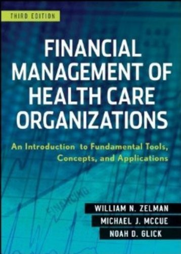 Financial Management of Health Care Organizations: An...